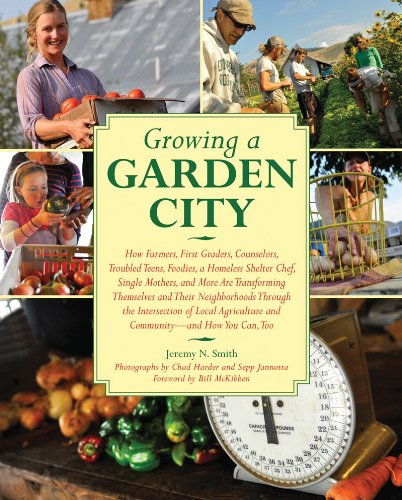 Growing a Garden City: How Farmers, First Graders, Counselors, Troubled Teens, Foodies, a Homeless Shelter Chef, Single Mothers, and More Are 9781616081089