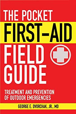 The Pocket First-Aid Field Guide: Treatment and Prevention of Outdoor Emergencies 9781616081157