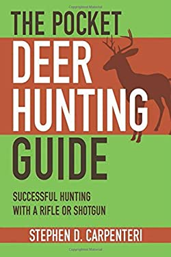 The Pocket Deer Hunting Guide: Successful Hunting with a Rifle or Shotgun 9781616081164