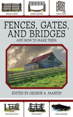 Fences, Gates, and Bridges: And How to Build Them 9781616081294
