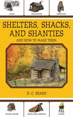 Shelters, Shacks, and Shanties: And How to Make Them 9781616081348