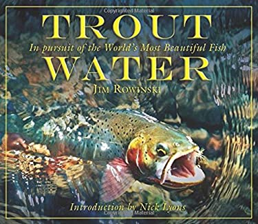 Trout Water: In Pursuit of the World's Most Beautiful Fish 9781616081386