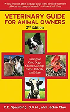 Veterinary Guide for Animal Owners: Caring for Cats, Dogs, Chicken, Sheep, Cattle, Rabbits, and More 9781616081393