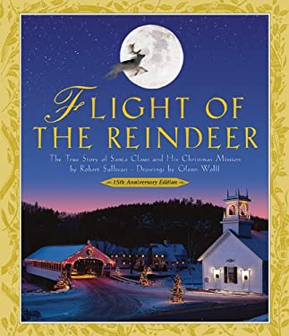 Flight of the Reindeer: The True Story of Santa Claus and His Christmas Mission 9781616081515