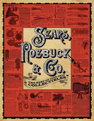 Sears, Roebuck & Co.: The Best of 1905-1910 Collectibles 9781616081805