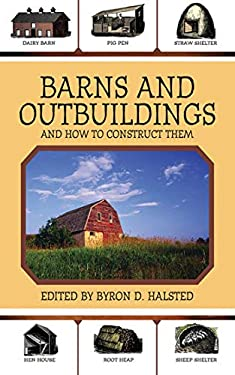 Barns and Outbuildings: And How to Construct Them 9781616081959