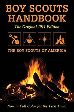 Boy Scouts Handbook: Original 1911 Edition 9781616081980