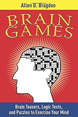 Brain Games Brain Games: Brain Teasers, Logic Tests, and Puzzles to Exercise Your Minbrain Teasers, Logic Tests, and Puzzles to Exercise Your M 9781616081997