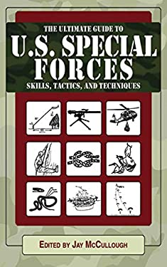 The Ultimate Guide to U.S. Special Forces Skills, Tactics, and Techniques 9781616082086