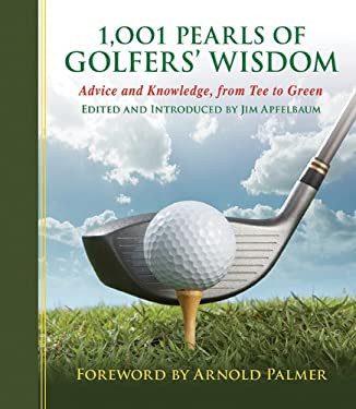1,001 Pearls of Golfers' Wisdom: Advice and Knowledge, from Tee to Green 9781616083540