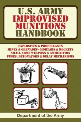 U.S. Army Improvised Munitions Handbook 9781616083847