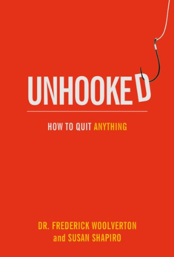 Unhooked: How to Quit Anything 9781616084189