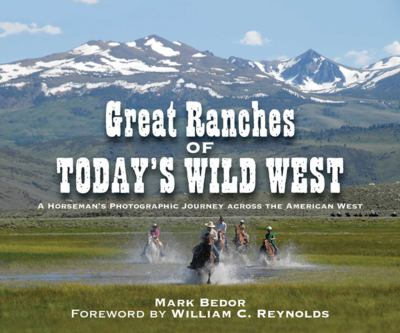 Great Ranches of Today's Wild West: A Horseman's Photographic Journey Across the American West 9781616085056