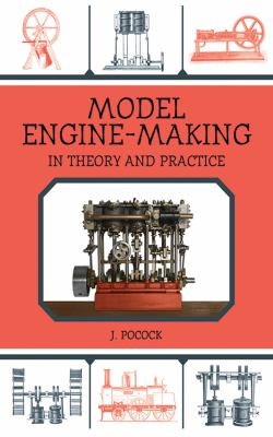 Model Engine-Making: In Theory and Practice 9781616085506