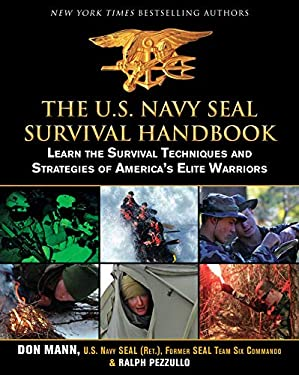 The U.S. Navy Seal Survival Handbook: Learn the Survival Techniques and Strategies of America's Elite Warriors 9781616085803