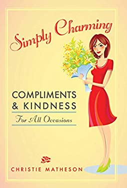 Simply Charming: Compliments and Kindness for All Occasions 9781616085827