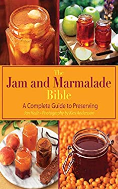 The Jam and Marmalade Bible: A Complete Guide to Preserving 9781616086060