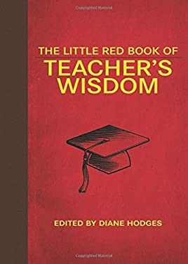 The Little Red Book of Teacher's Wisdom 9781616086077