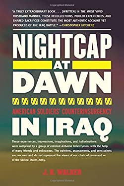 Nightcap at Dawn: American Soldiers' Counterinsurgency in Iraq 9781616086176