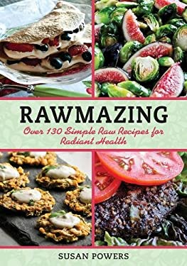 Rawmazing: Over 130 Simple Raw Recipes for Radiant Health 9781616086275