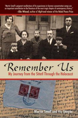 Remember Us: My Journey from the Shtetl Through the Holocaust 9781616086305