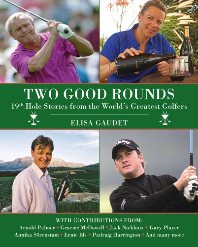 Two Good Rounds: 19th Hole Stories from the World's Greatest Golfers 9781616086411