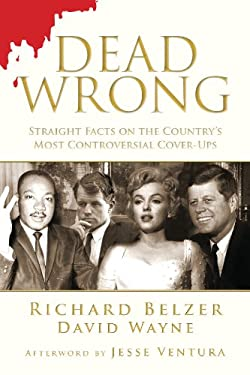 Dead Wrong: Straight Facts on the Country's Most Controversial Cover-Ups 9781616086732
