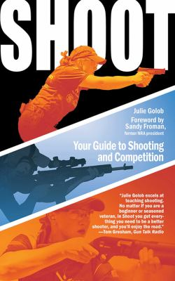 Shoot: Your Guide to Shooting and Competition 9781616086985