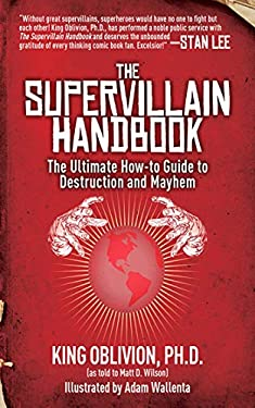 The Supervillain Handbook: The Ultimate How-To Guide to Destruction and Mayhem 9781616087111