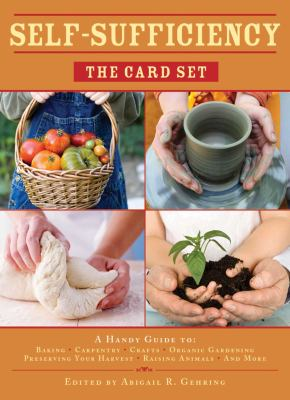 Self-Sufficiency: The Card Set: A Handy Guide to Baking, Crafts, Organic Gardening, Preserving Your Harvest, Raising Animals, and More