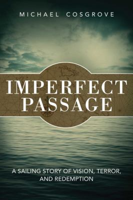 Imperfect Passage: A Sailing Story of Vision, Terror, and Redemption 9781616087289