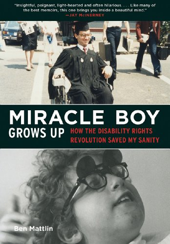Miracle Boy Grows Up: How the Disability Rights Revolution Saved My Sanity 9781616087319