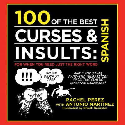 100 of the Best Curses + Insults in Spanish 9781616087388