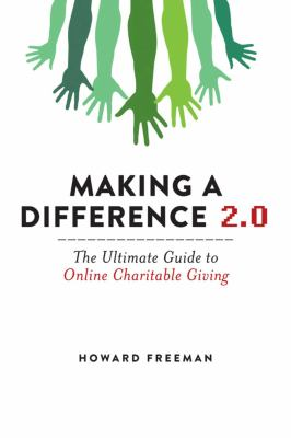 Making a Difference 2.0: The Ultimate Guide to Online Charitable Giving 9781616087487