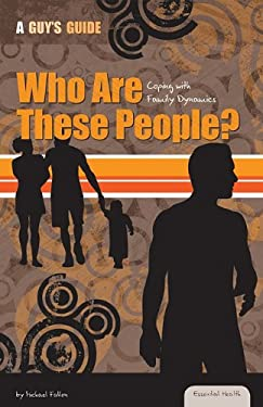 Who Are These People?: Coping with Family Dynamics 9781616135454