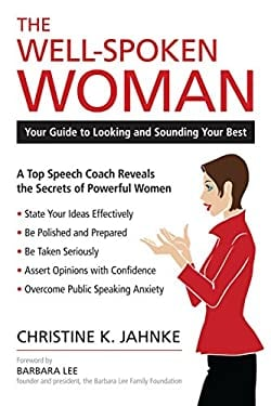 The Well-Spoken Woman: Your Guide to Looking and Sounding Your Best 9781616144623