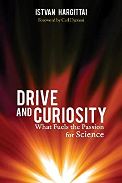 Drive and Curiosity: What Fuels the Passion for Science 9781616144685