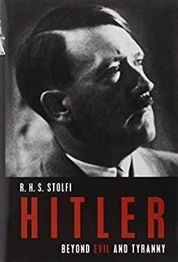 Hitler: Beyond Evil and Tyranny 9781616144746