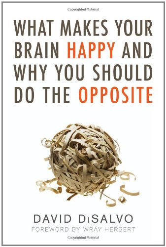 What Makes Your Brain Happy and Why You Should Do the Opposite 9781616144838