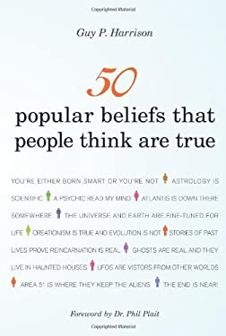 50 Popular Beliefs That People Think Are True 9781616144951