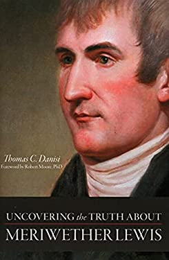 Uncovering the Truth about Meriwether Lewis 9781616145057