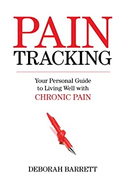 Paintracking: Your Personal Guide to Living Well with Chronic Pain 9781616145132