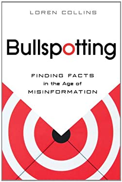 Bullspotting: Finding Facts in the Age of Misinformation 9781616146344