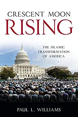 Crescent Moon Rising: The Islamic Transformation of America 9781616146368