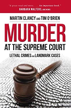 Murder at the Supreme Court: Lethal Crimes and Landmark Cases 9781616146481