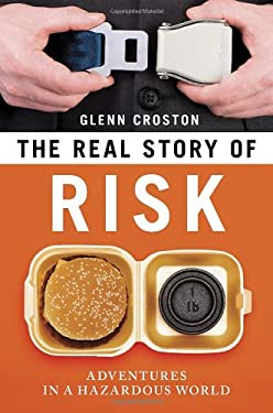 The Real Story of Risk: Adventures in a Hazardous World 9781616146603