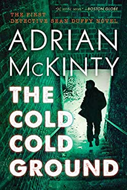 The Cold Cold Ground: A Detective Sean Duffy Novel 9781616147167