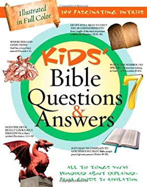 Kids' Bible Questions & Answers: All the Things You've Wondered about Explained--From Genesis to Revelation 9781616261092