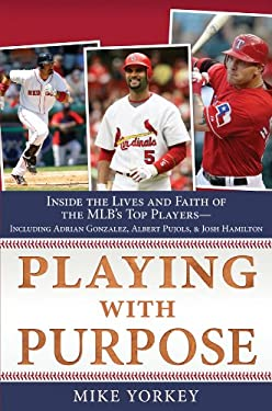 Playing with Purpose: Baseball : Inside the Lives and Faith of Major League Stars