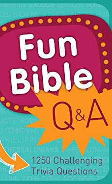 Fun Bible Q & A: 1250 Challenging Trivia Questions 9781616266837